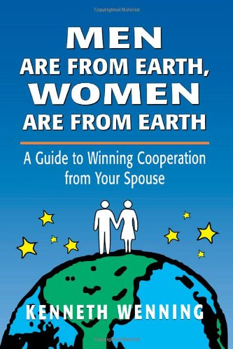 Men are from Earth, Women are from Earth: A Guide to Winning Cooperation from Your Spouse (Developments in Clinical Psyc