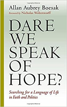 Book Dare We Speak of Hope?: Searching for a Language of Life in Faith and Politics