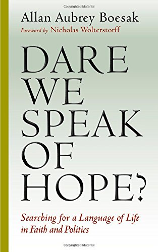 Dare We Speak of Hope?: Searching for a Language of Life in Faith and Politics by Eerdmans