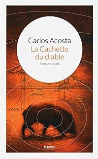 La cachette du diable, Acosta, Carlos