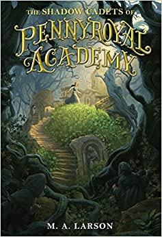 Image result for the shadow cadets of pennyroyal academy