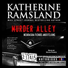 Murder Alley (Nebraska, Notorious USA): Nebraska Fiends and Felons Audiobook by Katherine Ramsland Narrated by Kevin Pierce