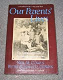 Our Parents' Lives, Neil M. Cowan and Ruth Schwartz Cowan, 0465054269