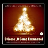 O Come, O Come Emmanuel and Other Classic Christmas Favorites