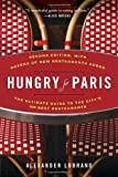 Hungry for Paris (second Edition), Alexander Lobrano, 081298594X