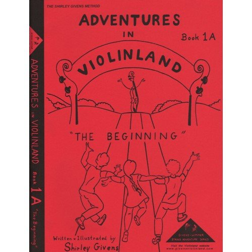 Arioso Music Book (Arioso Press Givens, Shirley - Adventures in Violinland, Book 1A: The Beginning Publication)