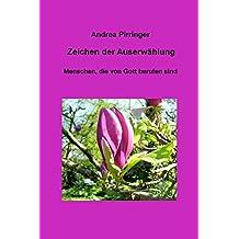 Zeichen der Auserwählung: Menschen, die von Gott berufen sind (German Edition)