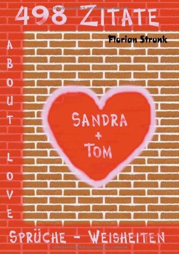 498 Zitate- Sprüche- Weisheiten about Love (Book on Demand)