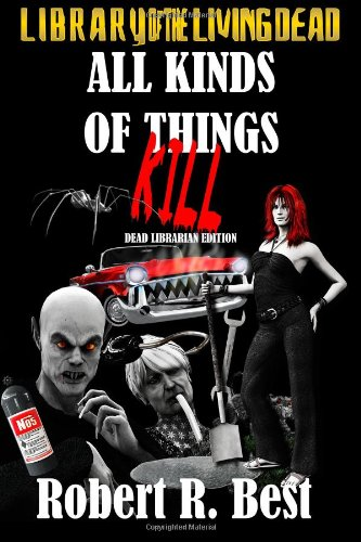 Dead Librarian Edition: All Kinds Of Things Kill PDF