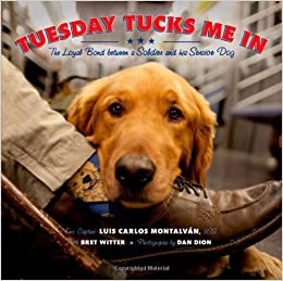 Tuesday Tucks Me In: The Loyal Bond Between A Soldier And His Service Dog Downloads Torrent