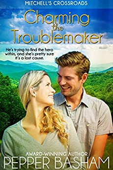 Charming the Troublemaker (Mitchell's Crossroads Book 2) by [Basham, Pepper]