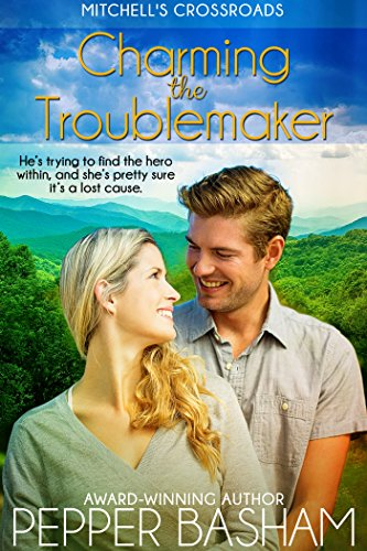 (Charming the Troublemaker (Mitchell's Crossroads Book 2) )