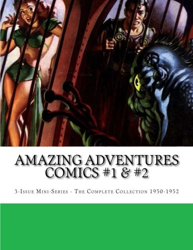 Amazing Adventures Comics #1 & #2: 3-Issue Mini-Series - The Complete Collection 1950-1952