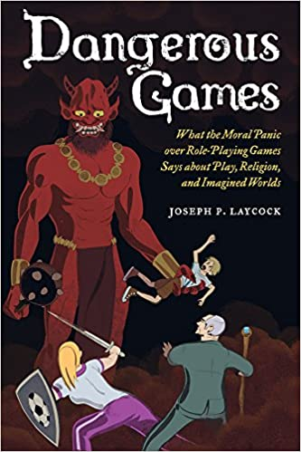 Dangerous Games: What the Moral Panic over Role-Playing Games Says ...