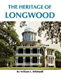 The Heritage of Longwood, William L. Whitwell, 1604733985