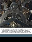 A Genealogical Memoir of the Chase Family of Chesham, Bucks, in England, Thomas Chase and George B. 1835-1902 Chase, 1178434885