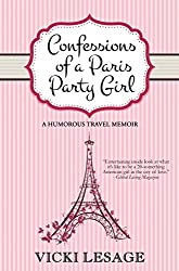 Confessions of a Paris Party Girl: A Humorous Travel Memoir (American in Paris Book 1)