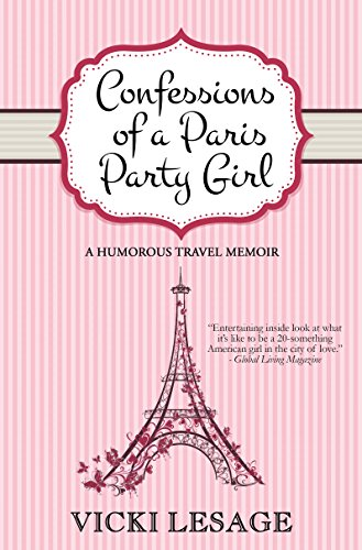 Confessions of a Paris Party Girl: A Humorous Travel Memoir