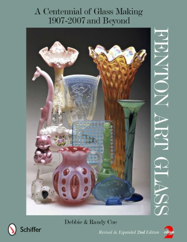 Fenton Art Glass: A Centennial of Glass Making, 1907 to 2007 PDF