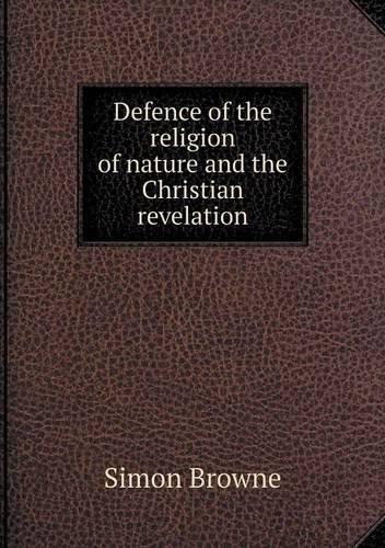 Download Defence of the Religion of Nature and the Christian Revelation pdf
