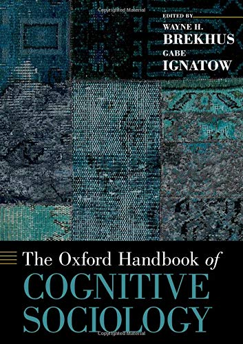 The Oxford Handbook of Cognitive Sociology (Oxford Handbooks) (Oxford Handbook Of Clinical Medicine 10th Edition)