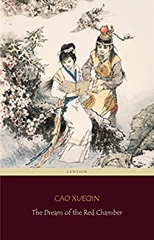 The Dream of the Red Chamber (Centaur Classics) [The 100 greatest novels of all time - #56] by [Cao Xueqin, Centaur Classics]
