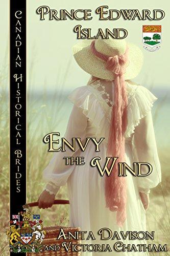Envy The Wind: Prince Edward Island (Canadian Historical Brides Book 11) by [Davison, Anita, Chatham, Victoria]