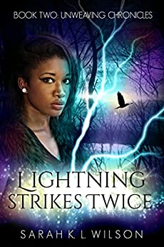 Lightning Strikes Twice (Unweaving Chronicles Book 2) by [Wilson, Sarah K. L.]