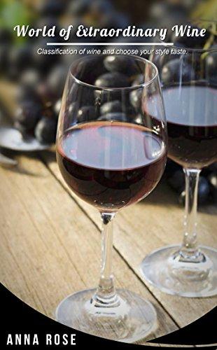 World Of Extraordinary Wine by Anna Rose