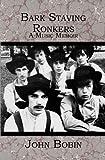 Bark Staving Ronkers: A Music Memoir