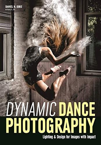 Dynamic Dance Photography Lighting u0026 Design for Images with Impact Daniel Doke 9781682032763 Amazon.com Books & Dynamic Dance Photography: Lighting u0026 Design for Images with ... azcodes.com