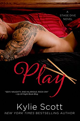 Play (Stage Dive Series Book 2) by [Scott, Kylie]