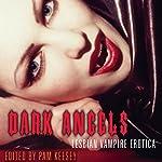 Dark Angels: Lesbian Vampire Erotica | Pam Keesey (editor)