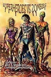 Anthony Giangregorio: Superheroes vs. Zombies (Paperback); 2011 Edition