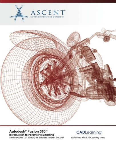 Autodesk Fusion 360 Introduction To Parametric Modeling  Autodesk Authorized Publisher   2Nd Edition