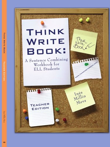 Think Write Book: A Sentence Combining Workbook for ELL Students (Teacher Edition)