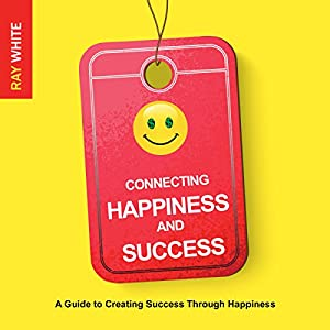 Connecting Happiness and Success Audiobook