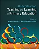 Understanding Teaching and Learning in Primary Education, , 1446270629