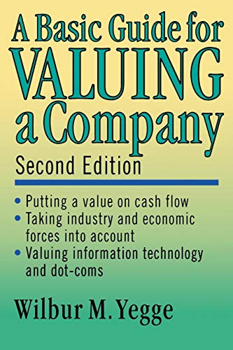 A Basic Guide for Valuing a Company, 2nd Edition: Second...