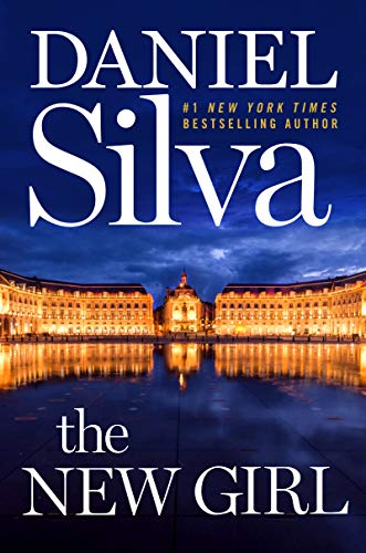 The New Girl: A Novel (Gabriel Allon Book 19) by [Silva, Daniel]
