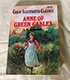 Anne of Green Gables Great Illustrated Classics (Great Illustrated Classics)