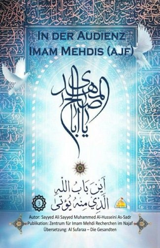 In der Audienz Imam Mehdis (ajf) Taschenbuch – 29. November 2017 Sayyed Ghaith Al Musawi 1981437908 RELIGION / Islam / General