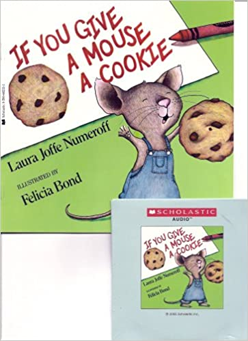 if you give a mouse a cookie book and audio cd paperback amazoncom books