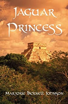 Jaguar Princess: The Last Maya Shaman by [Johnson, Marjorie Bicknell]