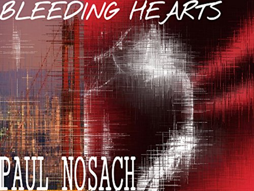 Bleeding Hearts by [Nosach, Paul]