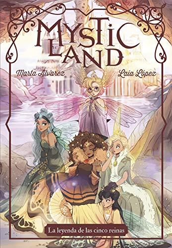 Mysticland: La leyenda de las cinco reinas: 51 (Mystical) por Marta Álvarez,Laia López