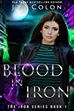 Blood In Iron (The Iron Series Book 1)