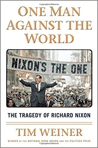 The Tragedy of Richard Nixon One Man Against the World