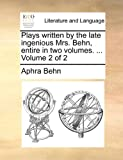 Plays Written by the Late Ingenious Mrs Behn, Entire In, Aphra Behn, 1140682687