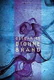 Ossuaries, Dionne Brand, 0771017340